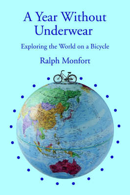 A Year Without Underwear: Exploring the World on a Bicycle (Paperback)
