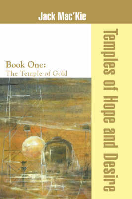 Temples of Hope and Desire: Book One: The Temple of Gold (Paperback)