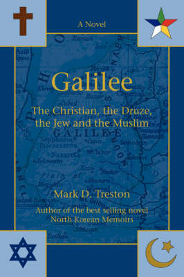 Galilee: The Christian, the Druze, the Jew and the Muslim (Paperback)