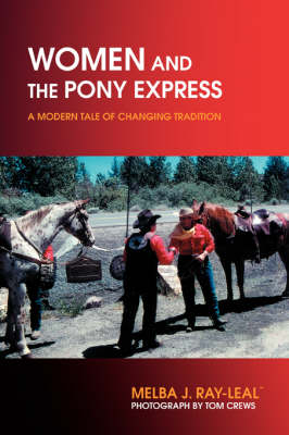 Women and the Pony Express: A Modern Tale of Changing Tradition (Paperback)