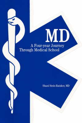 MD: A Four-Year Journey Through Medical School (Paperback)