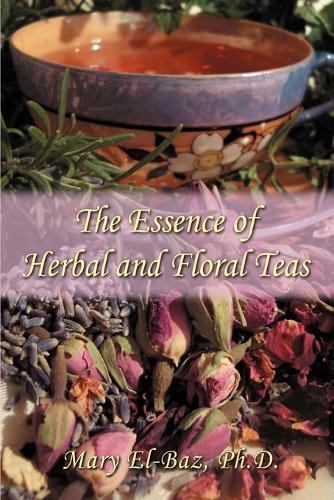 The Essence of Herbal and Floral Teas (Paperback)