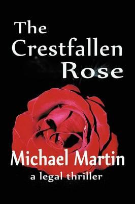 The Crestfallen Rose (Paperback)