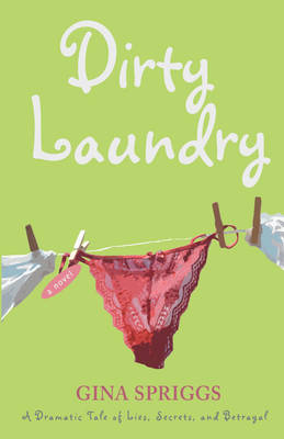 Dirty Laundry: A Dramatic Tale of Lies, Secrets, and Betrayal (Paperback)