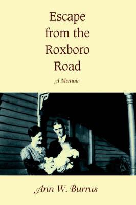 Escape from the Roxboro Road: A Memoir (Paperback)