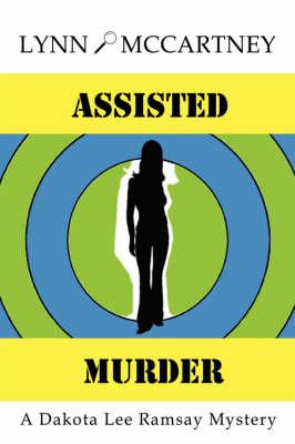 Assisted Murder: A Dakota Lee Ramsay Mystery (Paperback)