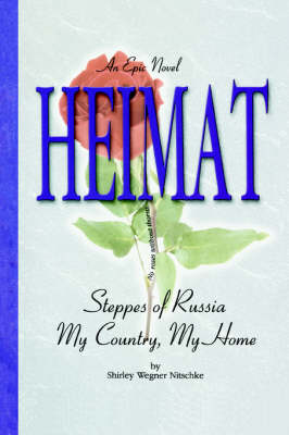 Heimat: Steppes of Russia My Country, My Home (Paperback)
