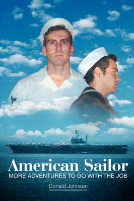 American Sailor: More Adventures to Go with the Job (Paperback)