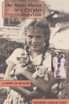 The Heart Moves in a Circular Direction: A Story of Healing (Paperback)