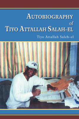 Autobiography of Tiyo Attallah Salah-El (Paperback)