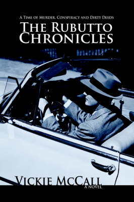The Rubutto Chronicles: A Time of Murder, Conspiracy and Dirty Deeds (Paperback)