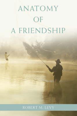 Anatomy of a Friendship (Paperback)