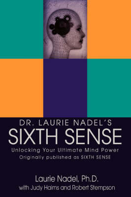 Dr. Laurie Nadel's Sixth Sense: Unlocking Your Ultimate Mind Power (Paperback)