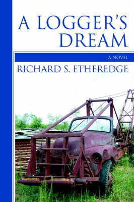 A Logger's Dream (Paperback)