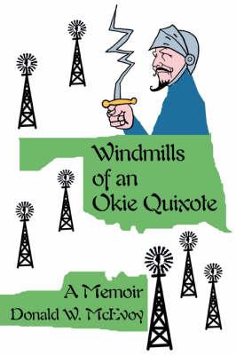 Windmills of an Okie Quixote: A Memoir (Paperback)
