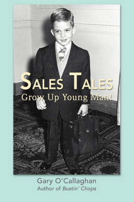 Sales Tales: Grow Up Young Man! (Paperback)