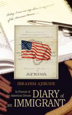 Diary of an Immigrant: In Pursuit of the American Dream (Paperback)