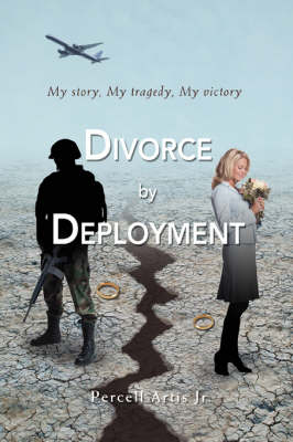 Divorce by Deployment: My Story, My Tragedy, My Victory (Paperback)