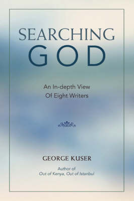 Searching God: An In-Depth View of Eight Writers (Paperback)