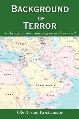 Background of Terror: -Through History and Religion in Short Brief! (Paperback)