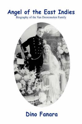 Angel of the East Indies: Biography of the Van Dooremolen Family (Paperback)