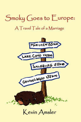 Smoky Goes to Europe: A Travel Tale of a Marriage (Paperback)