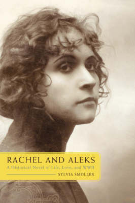 Rachel and Aleks: A Historical Novel of Life, Love, and WWII (Paperback)
