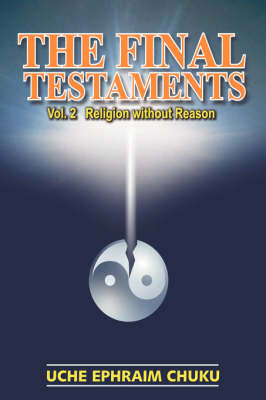 The Final Testaments: Vol.2 - Religion Without Reason (Paperback)