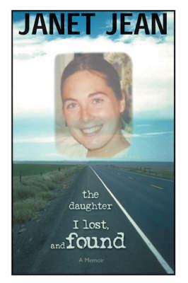The Daughter I Lost, and Found: A Memoir (Paperback)