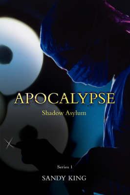 Apocalypse: Shadow Asylum (Paperback)