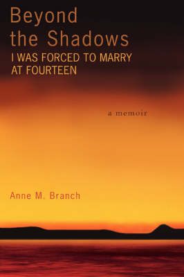 Beyond the Shadows: I Was Forced to Marry at Fourteen (Paperback)