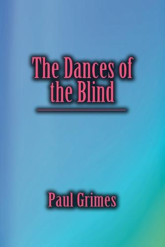 The Dances of the Blind (Paperback)