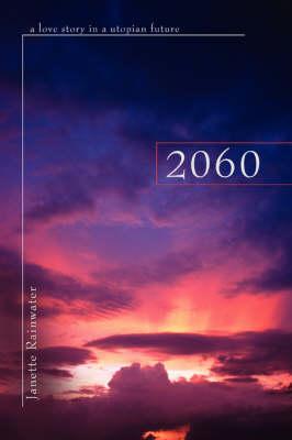 2060: A Love Story in a Utopian Future (Paperback)