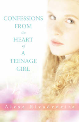 Confessions from the Heart of a Teenage Girl (Paperback)