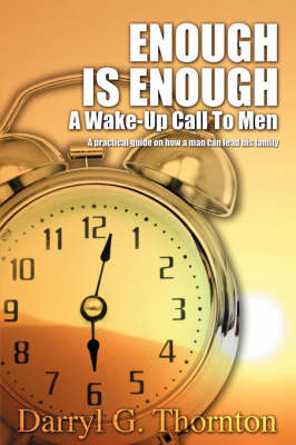 Enough Is Enough: A Wake-up Call to Men (Paperback)