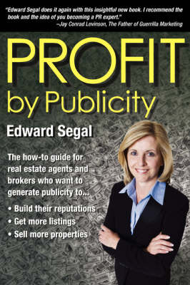 Profit by Publicity: The How-To Reference Guide for Real Estate Agents and Brokers (Paperback)