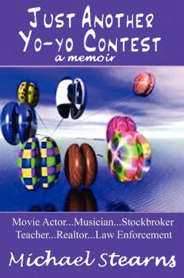 Just Another Yo-Yo Contest: A Memoir (Paperback)