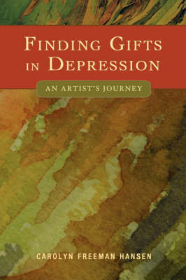 Finding Gifts in Depression: An Artist's Journey (Paperback)