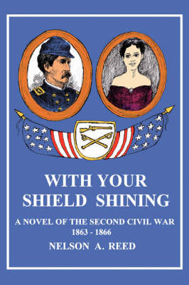 With Your Shield Shining: A Novel of the Second Civil War (Paperback)