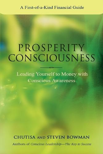 Prosperity Consciousness: Leading Yourself to Money with Conscious Awareness (Paperback)