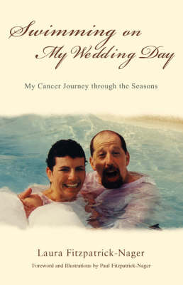 Swimming on My Wedding Day: My Cancer Journey Through the Seasons (Paperback)