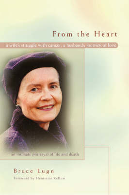 From the Heart: A Wife's Struggle with Cancer, a Husband's Journey of Love (Paperback)