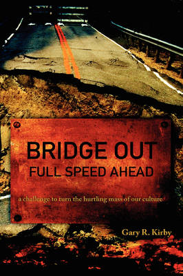 Bridge Out: Full Speed Ahead (Paperback)