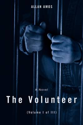The Volunteer: (Volume I of III) (Paperback)