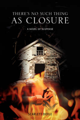 There's No Such Thing as Closure: A Novel of Suspense (Paperback)
