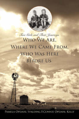 Who We Are, Where We Came From, Who Was Here Before Us: Two Girls and Their Journeys (Paperback)