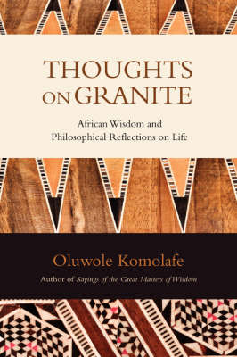 Thoughts on Granite: African Wisdom and Philosophical Reflections on Life (Paperback)