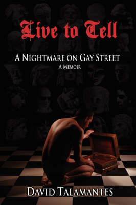 Live to Tell: A Nightmare on Gay Street (Paperback)