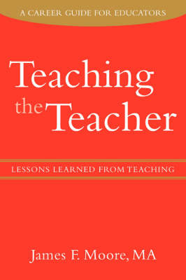 Teaching the Teacher: Lessons Learned from Teaching (Paperback)