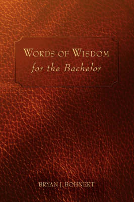 Words of Wisdom: For the Bachelor (Paperback)